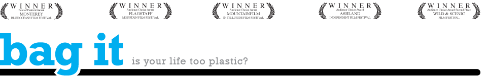 Bag It The Movie: Is Your Life Too Plastic?