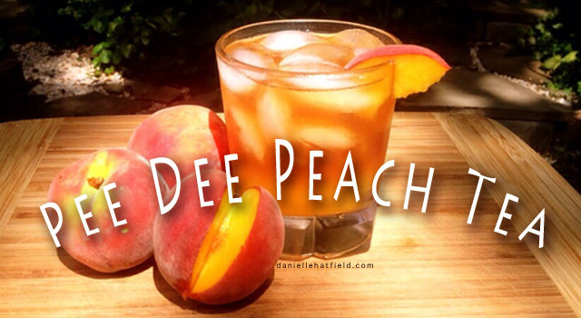 Danielle Hatfield's Pee Dee Orchard Peach Tea Recipe